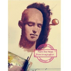 Lesson Twelve: Paint The Head From Imagination